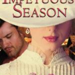 An Impetuous Season, a Western novella